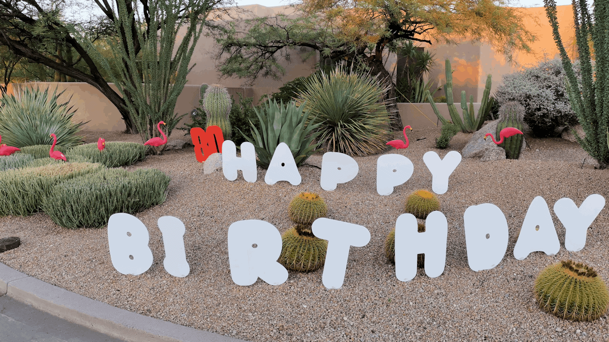 Happy Birthday big letters in the front yard